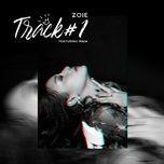 track #1 - zoie, maia