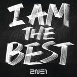 Tải bài hát I Am The Best Mp3