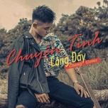 chuyen tinh cang day cover - cheng