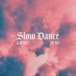 slow dance - aj mitchell, ava max
