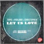 let us love - christopher