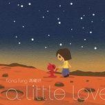 Tải bài hát A Little Love Mp3
