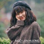loi yeu ngay dai cover (truong giang remix) - ngo lan huong