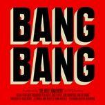 Tải bài hát Bang Bang Mp3