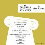 violin concerto in e minor, op. 64, mwv o 14: ii. andante - bruno walter, felix mendelssohn, new york philharmonic orchestra, nathan milstein