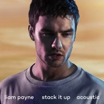 stack it up (acoustic) - liam payne