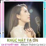 khuc hat ta on - tuyet mai