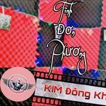 tinh don phuong - kim dong khanh