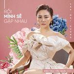 Tải bài hát Rồi Mình Sẽ Gặp Nhau (Anh Trai Yêu Quái OST) Mp3