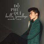 hello goodbye (acoustic version) - do phu qui