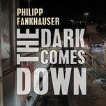 Tải bài hát The Dark Comes Down Mp3