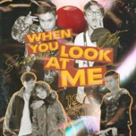 Tải bài hát When You Look At Me Mp3