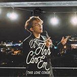 Vì Anh Cần Em (This Love Cover) (Phúc Acoustic 1)