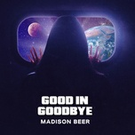 good in goodbye - madison beer