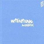 Tải bài hát Intentions (Acoustic) Mp3