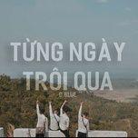 Tải bài hát Từng Ngày Trôi Qua Mp3