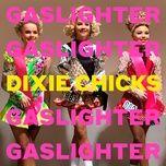 Tải bài hát Gaslighter Mp3