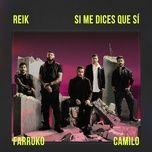 Tải bài hát Si Me Dices Que Sí Mp3