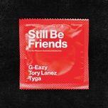 Tải bài hát Still Be Friends Mp3