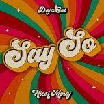 Tải bài hát Say So Mp3