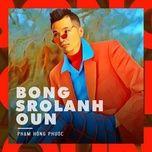 bong srolanh oun - pham hong phuoc