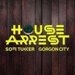 Tải bài hát House Arrest Mp3