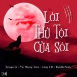 loi thu toi cua soi (i don't play a game) - tempo g, vu phung tien, lang ld, double noize