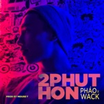 2 phut hon (prod by mouset) - phao, wack, mouse t