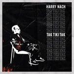 Tải bài hát Tak Tiki Tak Mp3