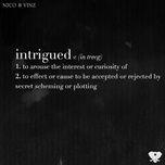 Tải bài hát Intrigued Mp3