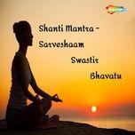 Shanti Mantra Sarveshaam Swastir Bhavatu