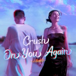 Crush On You Again