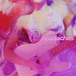 Tải bài hát Headaches Mp3