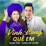Tải bài hát Vĩnh Long Quê Em Mp3