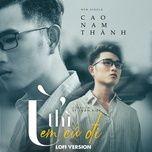 Ừ Thì Em Cứ Đi (Lofi Version)