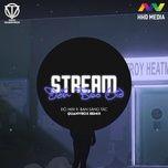 Tải bài hát Stream Đến Bao Giờ (Quanvrox Remix) Mp3
