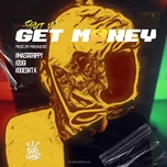 Tải bài hát Shut Up Get Money Mp3