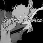 Tải bài hát Second Choice Mp3