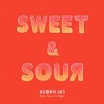 Tải bài hát Sweet & Sour Mp3