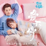 Tải bài hát Yêu Không Ngừng / 愛不停 (Yêu Nhau Đi Thực Mộng Quân OST) Mp3