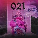 Tải bài hát 021 Mp3