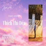 Thích Thì Đến (Piano Cover)
