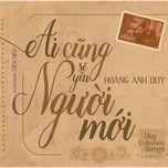 Tải bài hát Ai Cũng Sẽ Yêu Người Mới Mp3