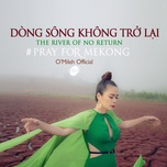 Tải bài hát Dòng Sông Không Trở Lại Beat Mp3