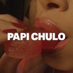 Tải bài hát Papi Chulo Mp3