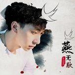 Tải bài hát Yến Vô Hiết / 燕无歇 Remix Mp3