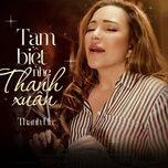 Tải bài hát Tạm Biệt Nhé Thanh Xuân Beat Mp3