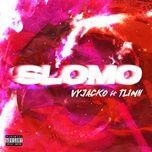 Tải bài hát SLOMO Mp3