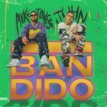 Tải bài hát Bandido Mp3