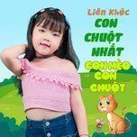 Tải bài hát LK: Chú Chuột Nhắt - Con Mèo Con Chuột Mp3